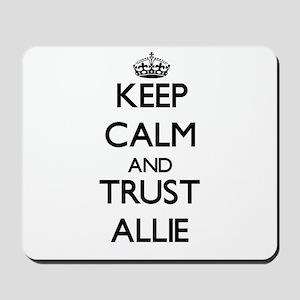 Keep Calm and trust Allie Mousepad