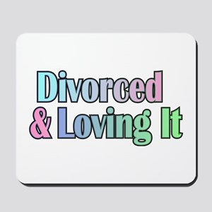 just divorced Happy Divorce Mousepad