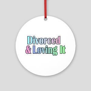 just divorced Happy Divorce Round Ornament