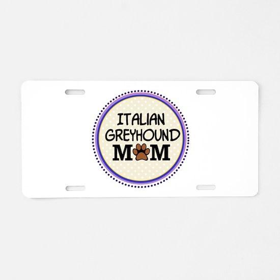 Italian Greyhound Dog Mom Aluminum License Plate