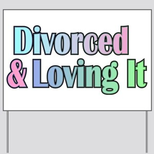 just divorced Happy Divorce Yard Sign