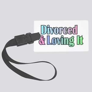 just divorced Happy Divorce Large Luggage Tag
