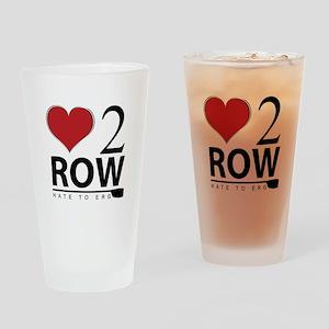 Love 2 Row Drinking Glass