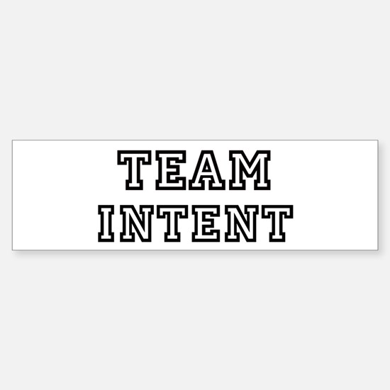 Team INTENT Bumper Bumper Bumper Sticker