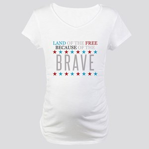 Land of the Free Because of the Brave Maternity T-