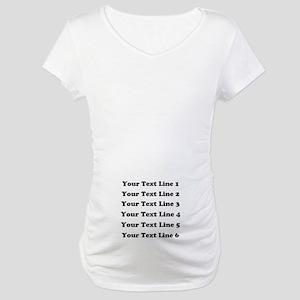 Customize Six Lines Text Maternity T-Shirt