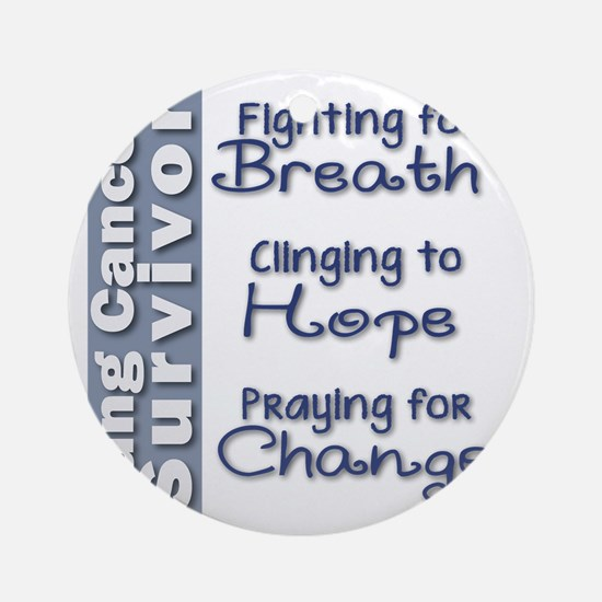 Breathe-Hope-Change Lung Cancer Sur Round Ornament