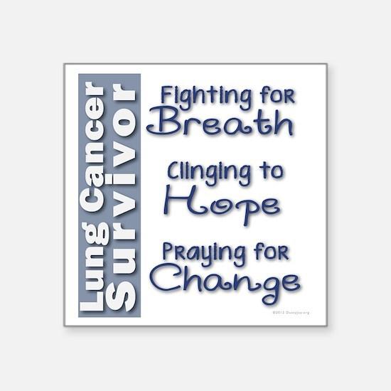 "Breathe-Hope-Change Lung Ca Square Sticker 3"" x 3"""