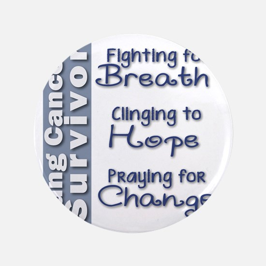 "Breathe-Hope-Change Lung Cancer Surviv 3.5"" Button"