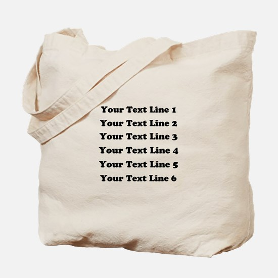 Customize Six Lines Text Tote Bag