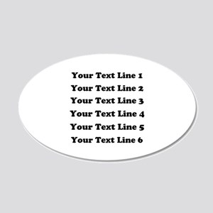 Customize Six Lines Text 20x12 Oval Wall Decal