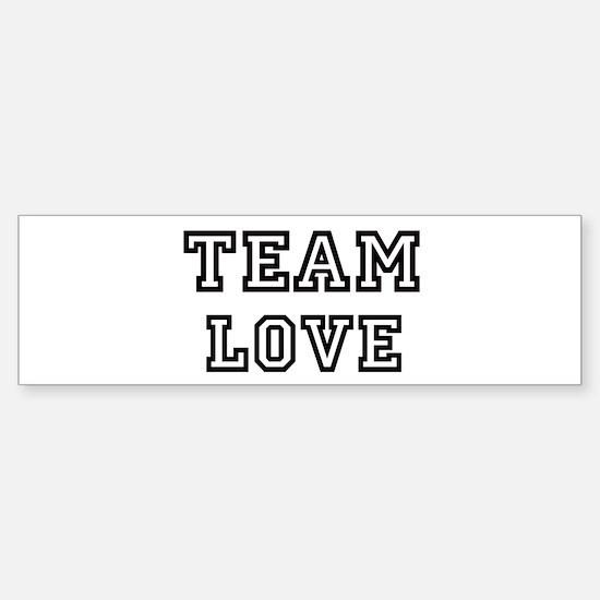Team LOVE Bumper Bumper Bumper Sticker