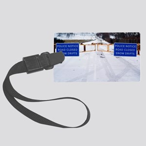 Road closed due to snow drifts Large Luggage Tag