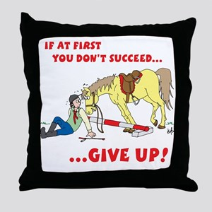 Give up! Throw Pillow
