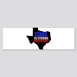 Texas Is Strong And Resilient Bumper Sticker