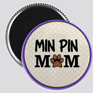 Min Pin Dog Mom Magnets