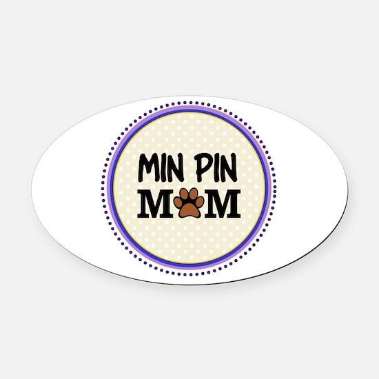 Min Pin Dog Mom Oval Car Magnet