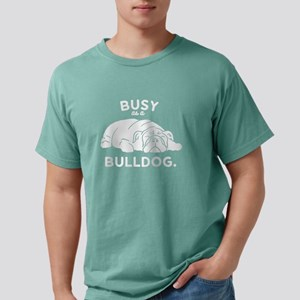 Busy As Bulldog Mens Comfort Colors Shirt