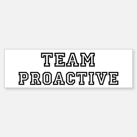 Team PROACTIVE Bumper Bumper Bumper Sticker