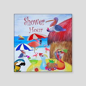 """Shower Hour Square Sticker 3"""" x 3"""""""