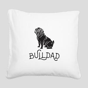 Bulldog Dad Square Canvas Pillow