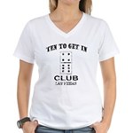 Club 10 to Get In Women's V-Neck T-Shirt