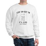 Club 10 to Get In Sweatshirt