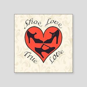"""Shoe Love Square Sticker 3"""" x 3"""""""
