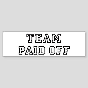 Team PAID OFF Bumper Sticker