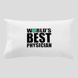 World's Best Physician Pillow Case