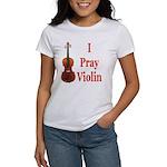 I Pray Violin Women's T-Shirt