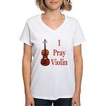 I Pray Violin Women's V-Neck T-Shirt