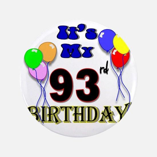 """93rd birthday 3.5"""" Button"""