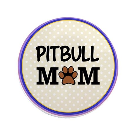 "Pitbull Dog Mom 3.5"" Button (100 pack)"