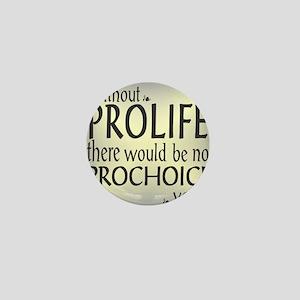 Without ProLife t-shirt Mini Button