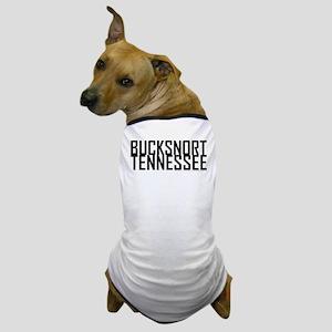 Bucksnort, TN - Dog T-Shirt