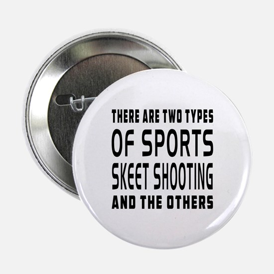 "Skeet Shooting Designs 2.25"" Button"