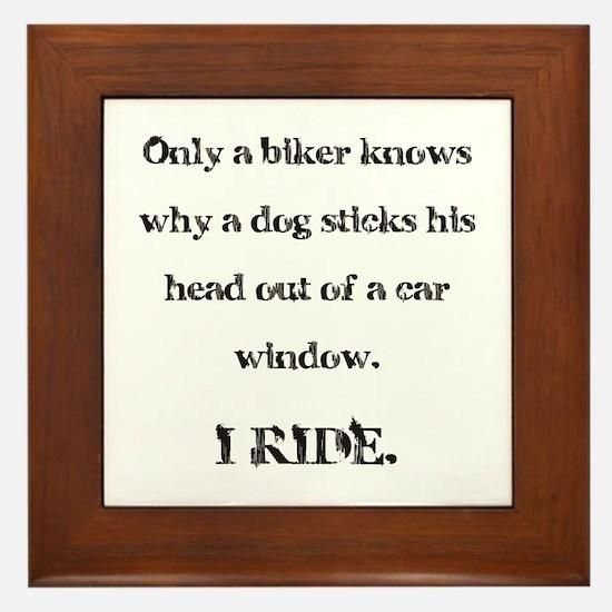 Only a biker knows.... Framed Tile