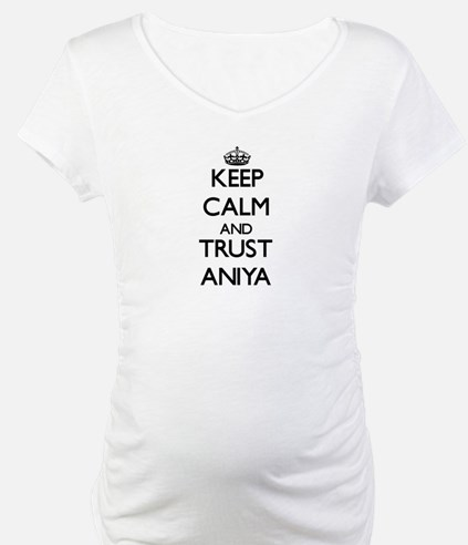 Keep Calm and trust Aniya Shirt