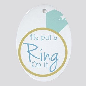 He put a ring on it Oval Ornament