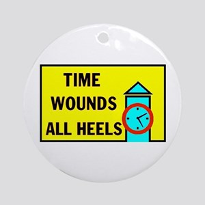 TIME WOUNDS HEELS Ornament (Round)