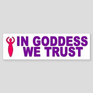 GODDESS TRUST Bumper Sticker