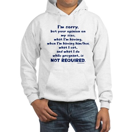 your opinion is not required Hooded Sweatshirt