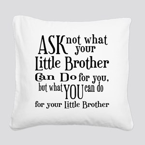 ask not little brother Square Canvas Pillow