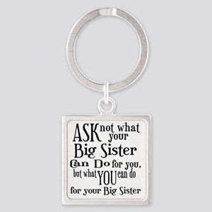 ask not big sister Square Keychain