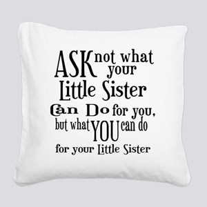 ask not little sister Square Canvas Pillow
