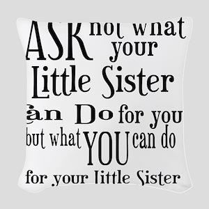 ask not little sister Woven Throw Pillow