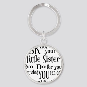 ask not little sister Round Keychain