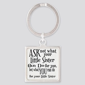 ask not little sister Square Keychain