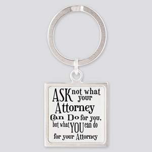 Ask Not Attorney Square Keychain
